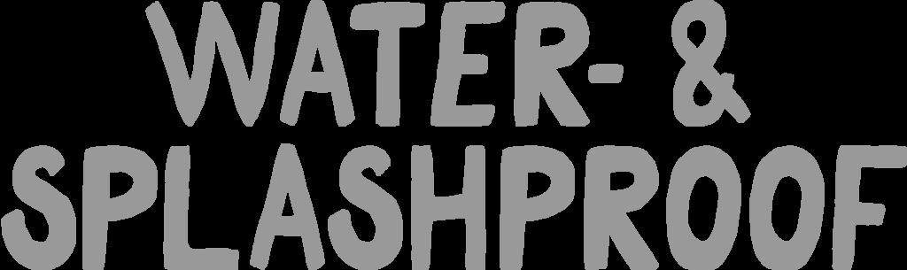 wash and splashproof header text